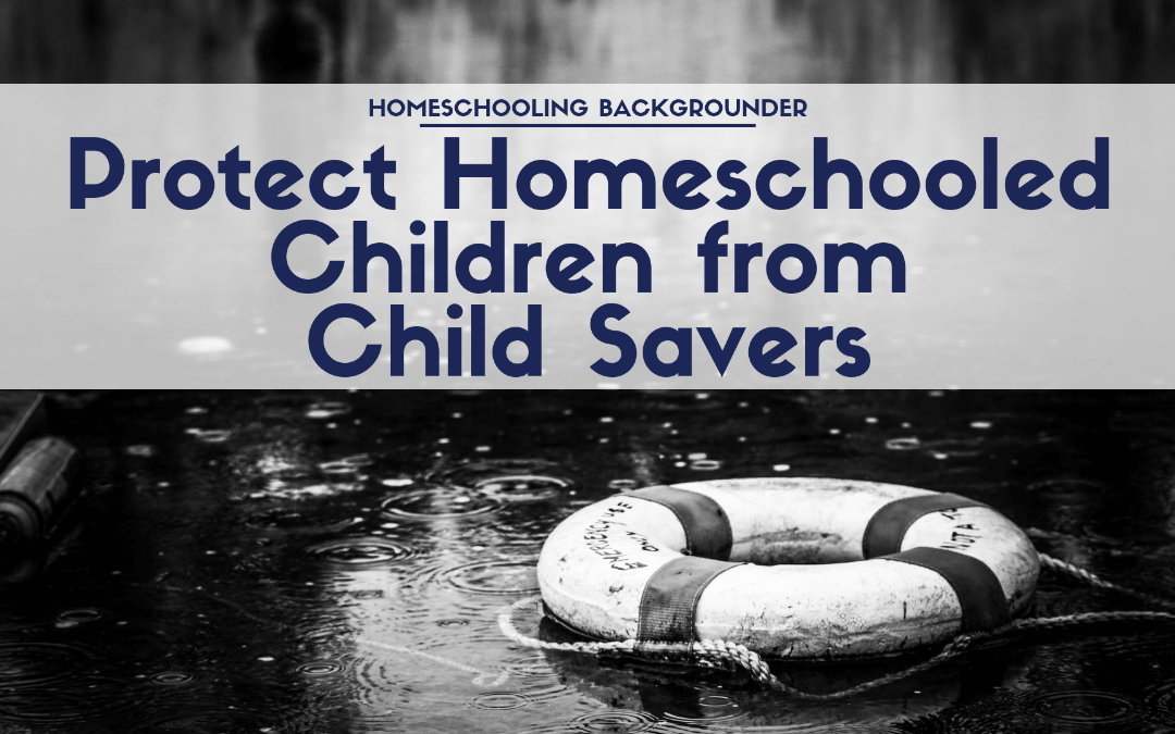 Protect Homeschooled Children from Child Savers