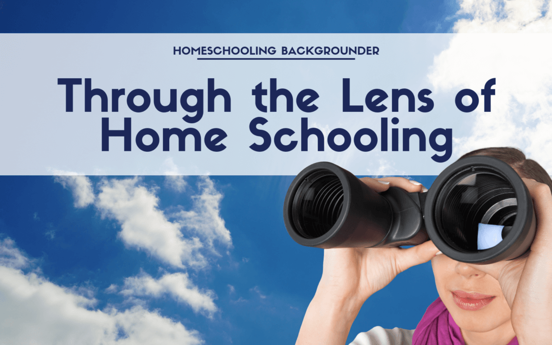 Through the Lens of Home Schooling