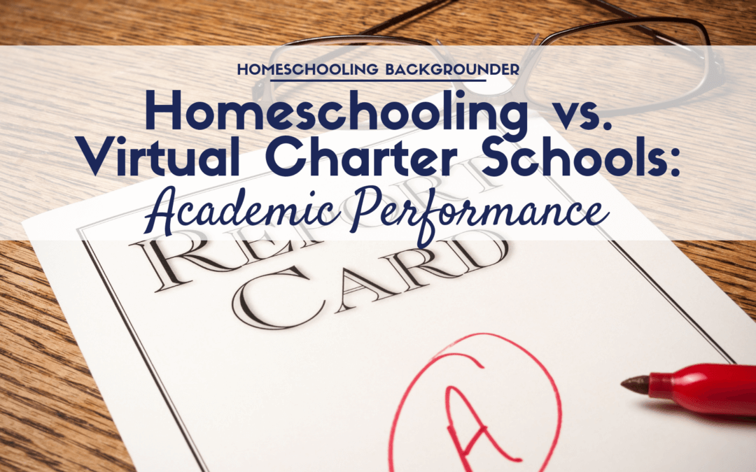 Homeschooling vs. Virtual Charter Schools: Academic Performance