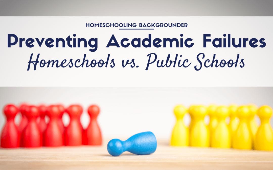 Preventing Academic Failures: Homeschools vs. Public Schools