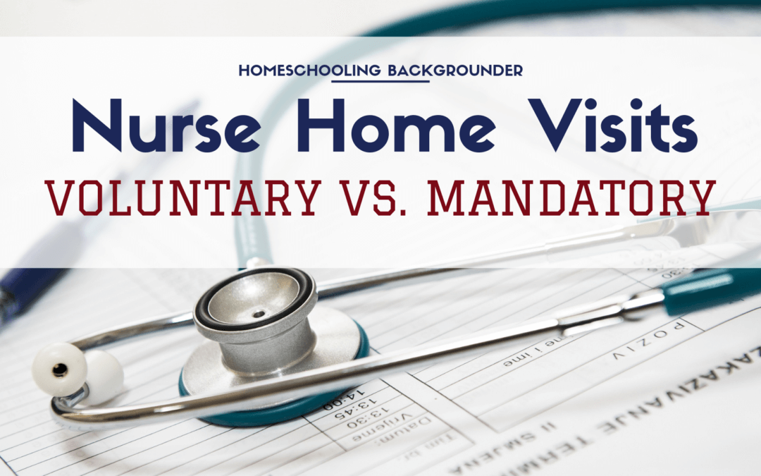 Nurse Home Visits: Voluntary vs. Mandatory