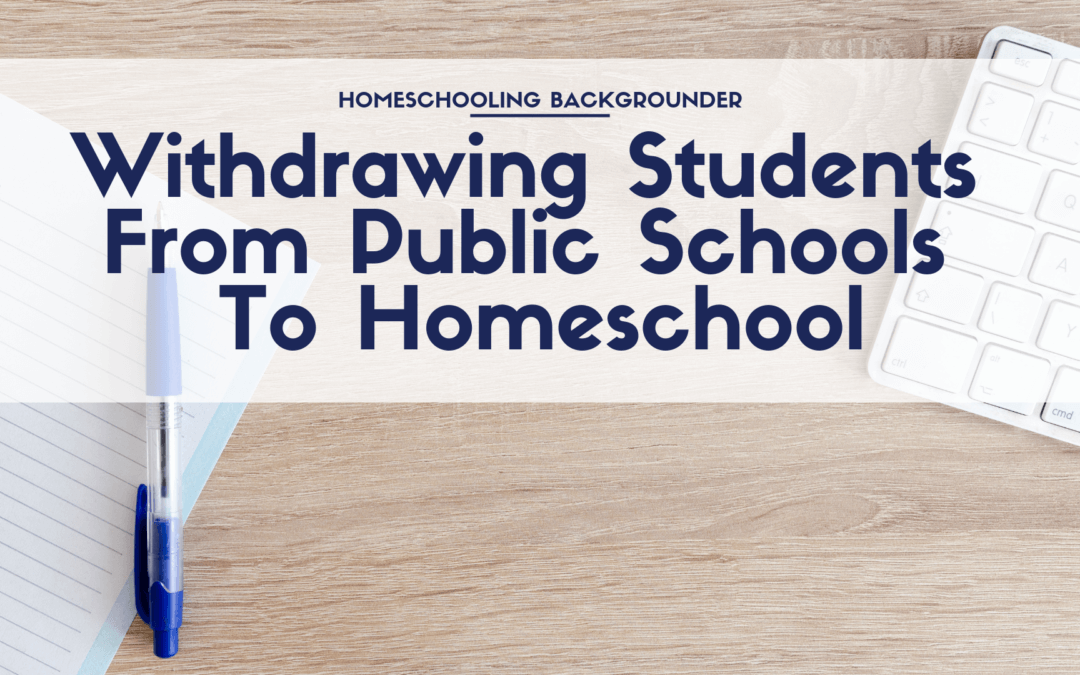 Withdrawing Students From Public Schools To Homeschool