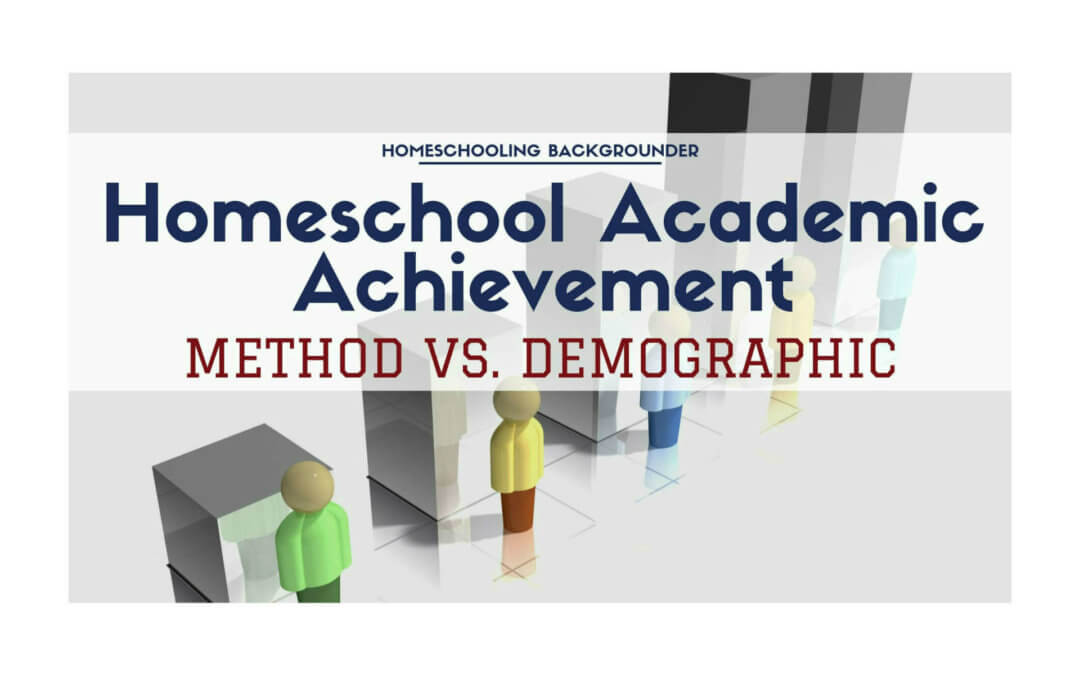 Homeschool Academic Achievement: Education Method vs. Demographics