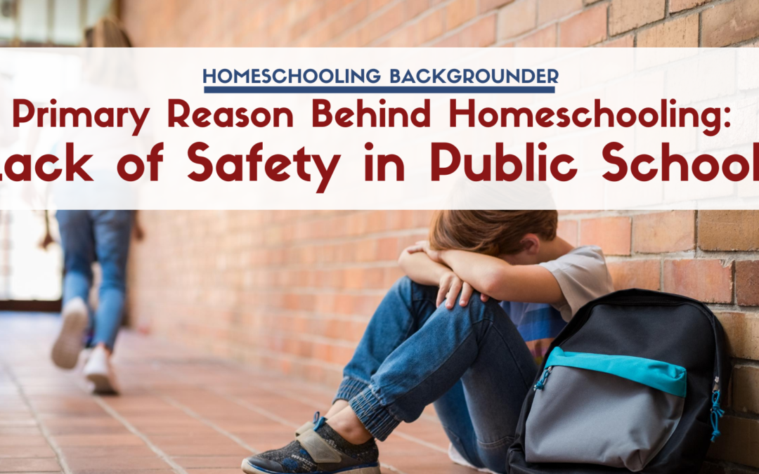 Primary Reason Behind Homeschooling is Lack of Safety in the Public Schools